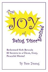 the_joy_of_being_disorganized